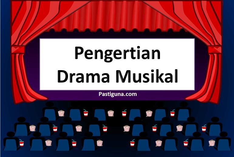 pengertian drama musikal
