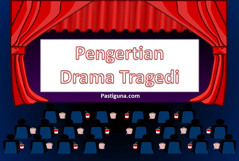 pengertian drama tragedi