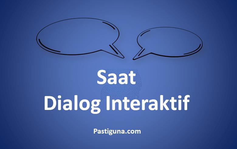Hal yang Perlu Diperhatikan Saat Dialog Interaktif