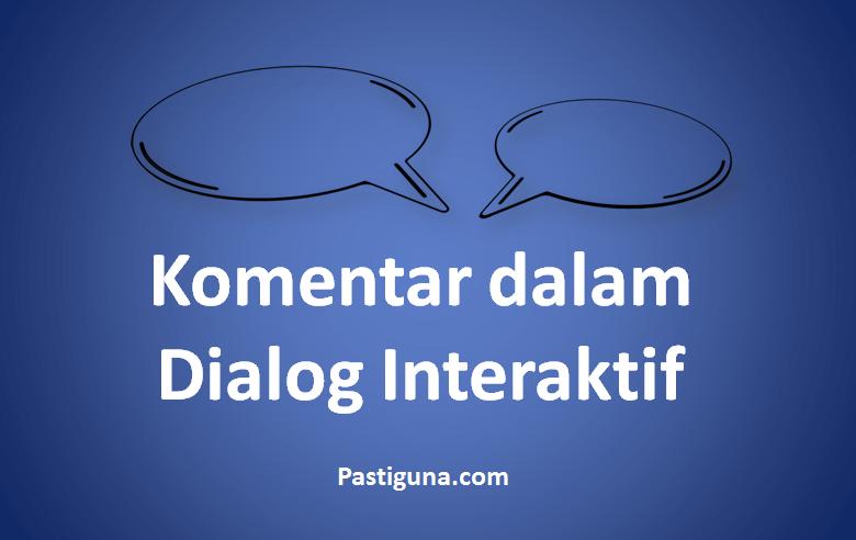 komentar dalam dialog interaktif