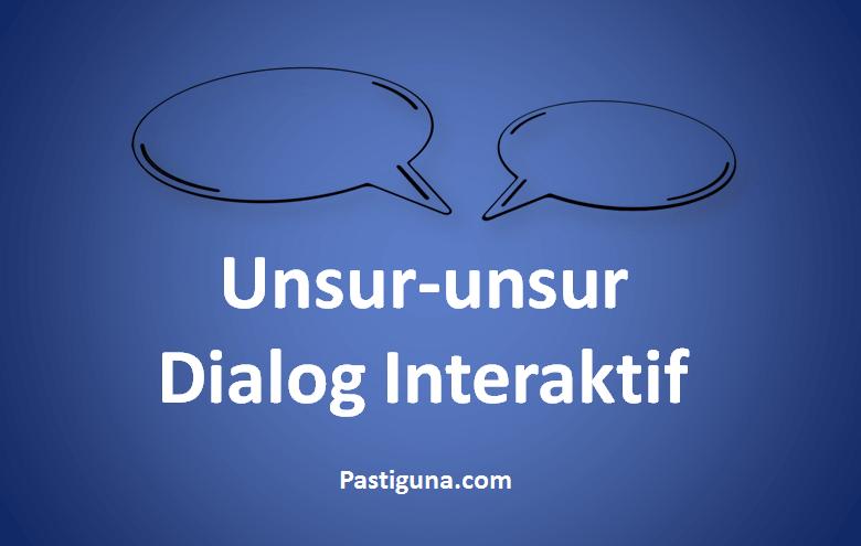 unsur-unsur dialog interaktif