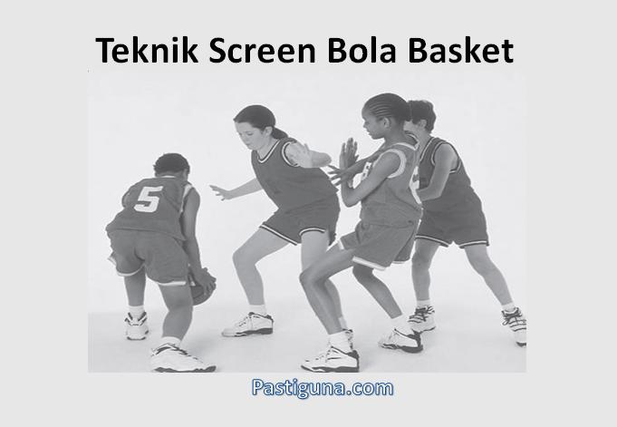 teknik screen bola basket