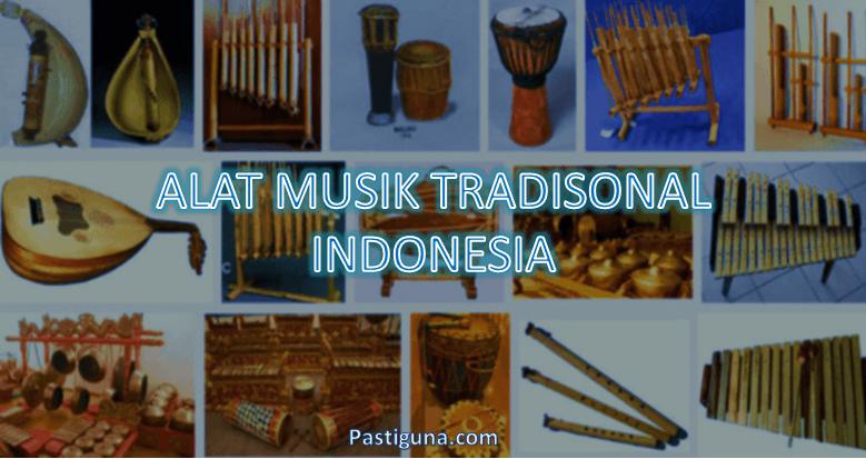 Nama Alat Musik Tradisional Indonesia Beserta Gambar Penjelasannya