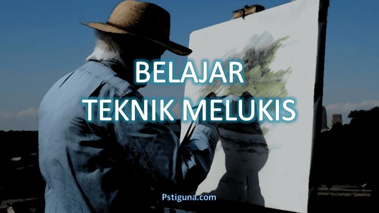 teknik-teknik melukis