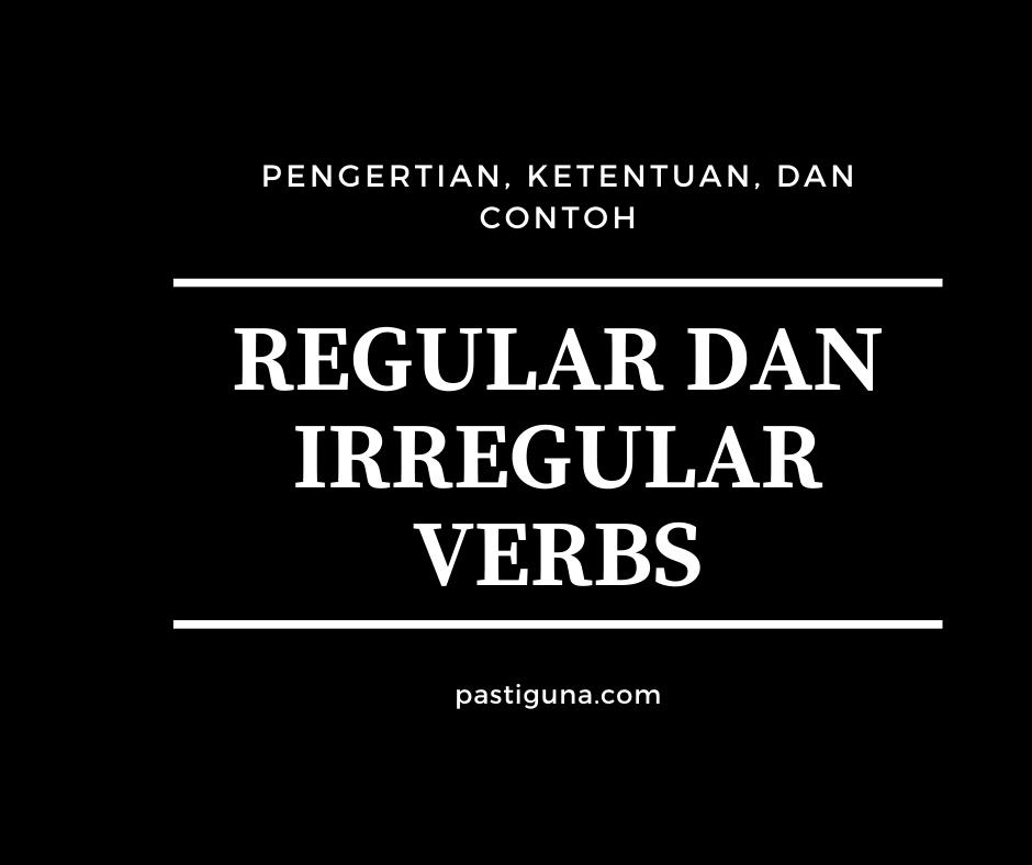 Regular dan Irregular Verbs
