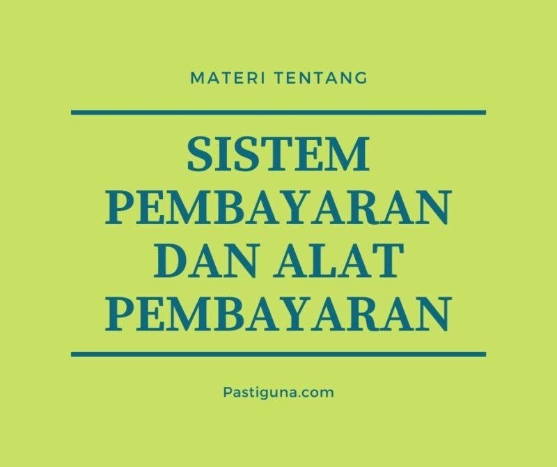 Sistem Pembayaran dan Alat Pembayaran