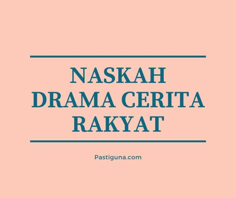naskah drama cerita rakyat