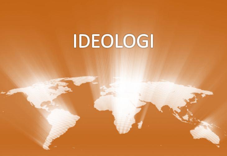 ciri-ciri ideologi