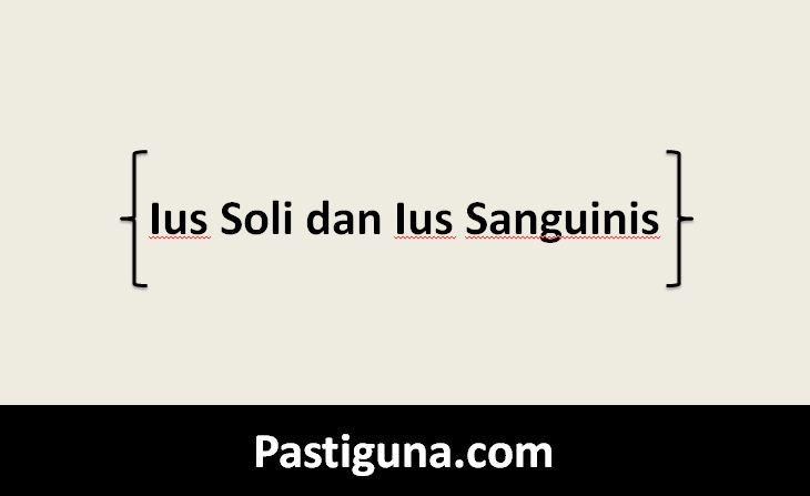 Ius Soli dan Ius Sanguinis